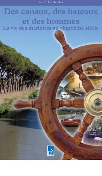 Des canaux, ds bateaux et des hommes