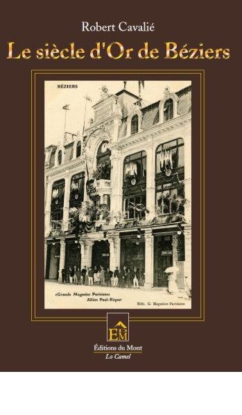 Le siècle d'or de Béziers